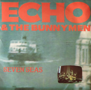 "Echo & The Bunnymen ‎- Seven Seas (7"") (EX/VG-EX)"